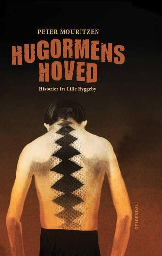 Peter Mouritzen: Hugormens hoved : historier fra Lille Hyggeby