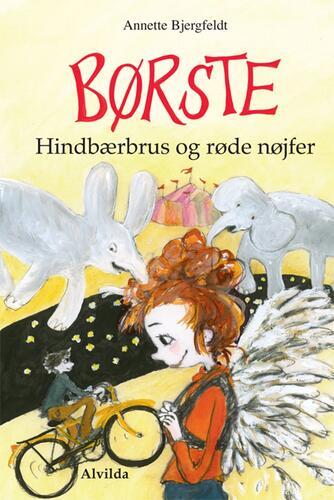 Annette Bjergfeldt: Børste - hindbærbrus og røde nøjfer
