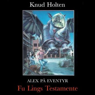 Knud Holten: Fu Ling's testamente