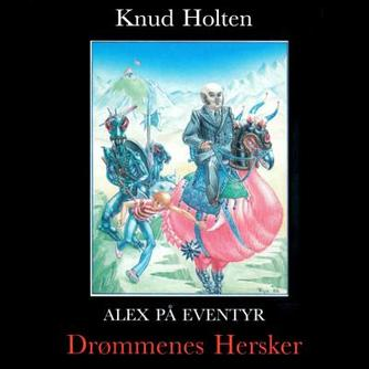 Knud Holten: Drømmenes Hersker