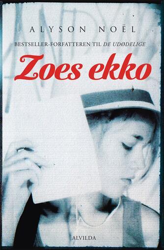 Alyson Noël: Zoes ekko