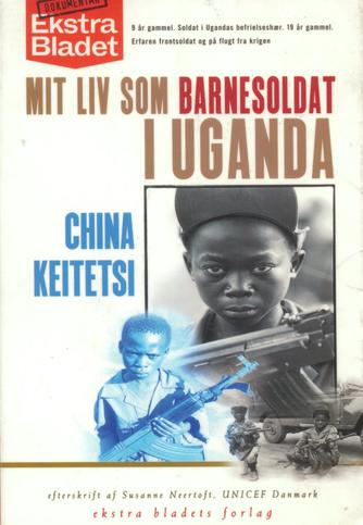 China Keitetsi: Mit liv som barnesoldat i Uganda