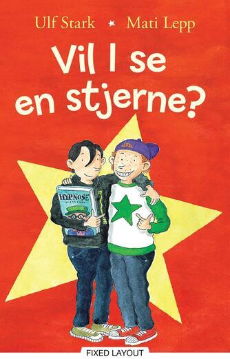 Ulf Stark: Vil I se en stjerne?