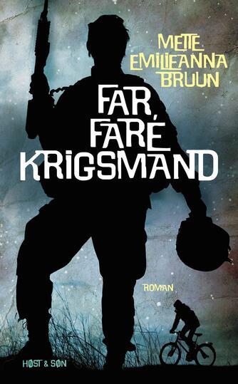 Mette Emilieanna Bruun: Far, fare krigsmand