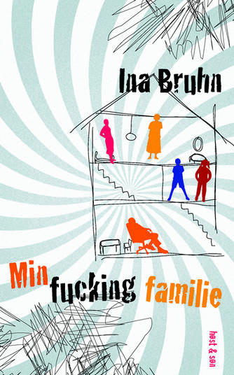 Ina Bruhn: Min fucking familie