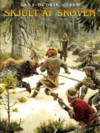 Lars-Henrik Olsen (f. 1946): Skjult af skoven