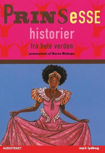 : Prinsessehistorier fra hele verden