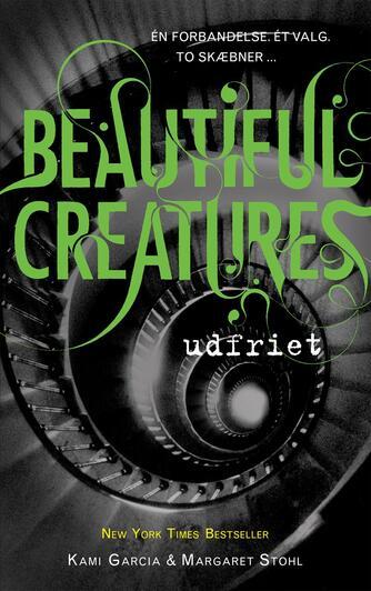 Kami Garcia: Beautiful creatures - udfriet