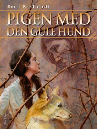 Bodil Bredsdorff: Pigen med den gule hund