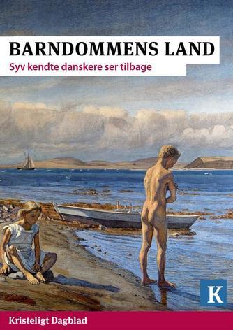 Dorte Remar, Dorte Kvist (f. 1959-03-25), Anne Korsholm: Barndommens land : syv kendte danskere ser tilbage
