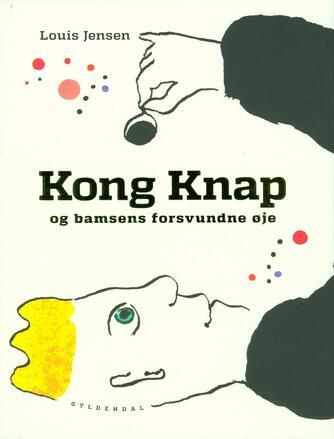 Louis Jensen (f. 1943): Kong Knap og bamsens forsvundne øje