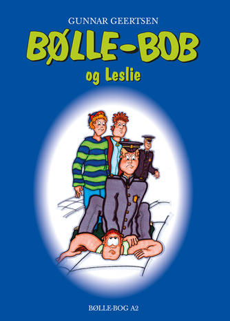 Gunnar Geertsen: Bølle-Bob og Leslie