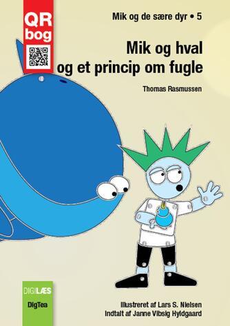 Thomas Rasmussen (f. 1967-08-13): Mik og hval og et princip om fugle : QR bog
