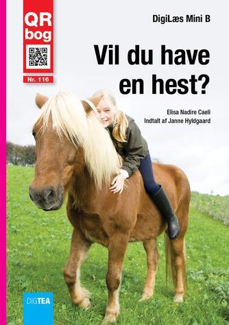 Elisa Nadire Caeli: Vil du have en hest? : QR bog