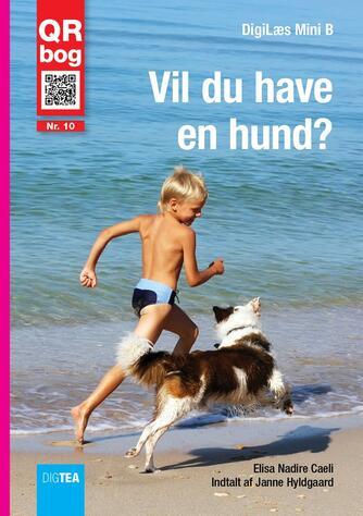 Elisa Nadire Caeli: Vil du have en hund? : QR bog