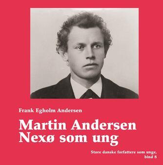 Frank Egholm Andersen: Martin Andersen Nexø som ung