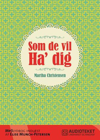 Martha Christensen (f. 1926): Som de vil ha' dig