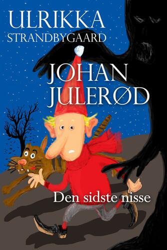 Ulrikka Strandbygaard: Johan Julerød : den sidste nisse