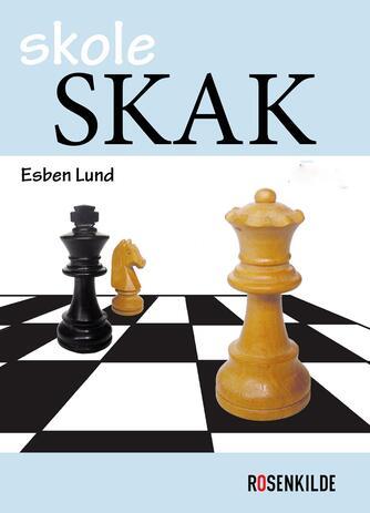 Esben Lund: Skoleskak