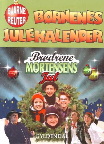 Bjarne Reuter: Børnenes julekalender