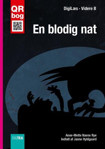 Anne-Mette Navne Rye: En blodig nat : QR bog (QR bog)