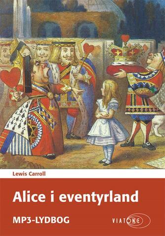 Lewis Carroll: Alice i eventyrland (Ved Grete Tulinius)