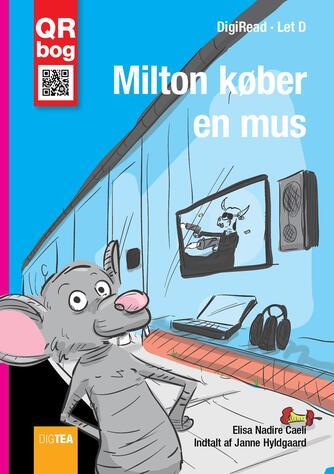 Elisa Nadire Caeli: Milton køber en mus