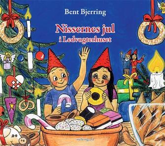 Bent Bjerring: Nissernes jul i Ledvogterhuset