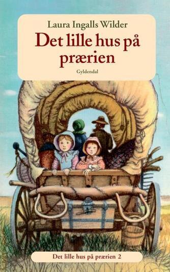 Laura Ingalls Wilder: Det lille hus på prærien