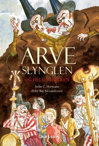 Iselin C. Hermann: Arveslynglen og hele musikken