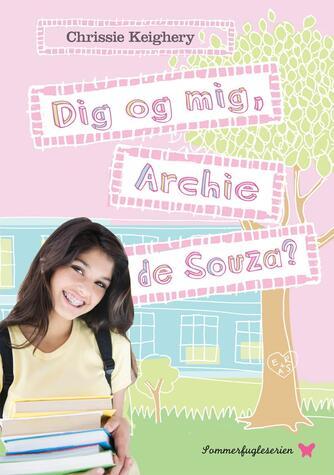 Chrissie Keighery: Dig og mig, Archie de Souza?
