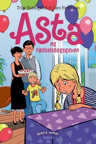 Trine Bundsgaard: Asta og fødselsdagsgaven