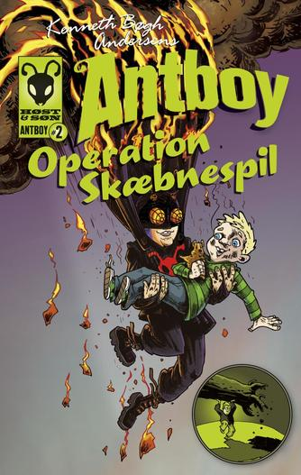 Kenneth Bøgh Andersen: Kenneth Bøgh Andersens Antboy - Operation skæbnespil