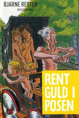 Bjarne Reuter: Rent guld i posen