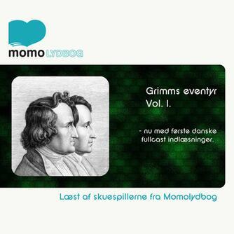 J. L. K. Grimm: Grimms eventyr. Vol. 1