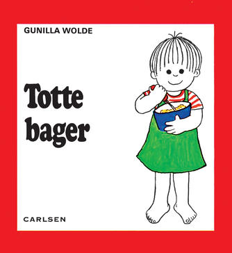 Gunilla Wolde: Totte bager
