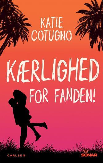 Katie Cotugno: Kærlighed for fanden!
