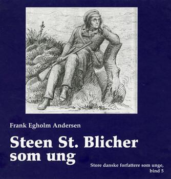 Frank Egholm Andersen: Steen St. Blicher som ung