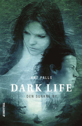Kat Falls: Dark life. Bind 2, Den sunkne by
