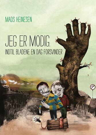 Mads Heinesen (f. 1981): Jeg er modig : indtil bladene en dag forsvinder