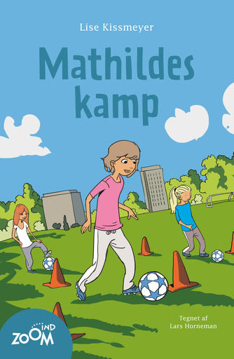 Lise Kissmeyer: Mathildes kamp