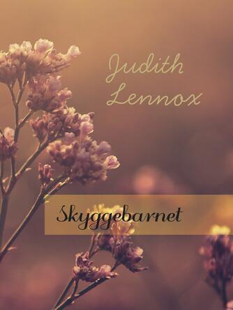 Judith Lennox: Skyggebarnet