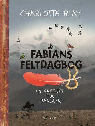 Charlotte Blay: Fabians feltdagbog : en rapport fra Himalaya