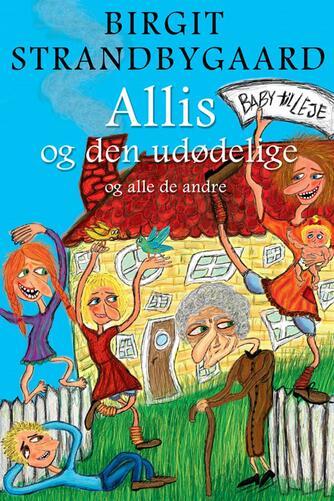 Birgit Strandbygaard: Allis og den udødelige og alle de andre
