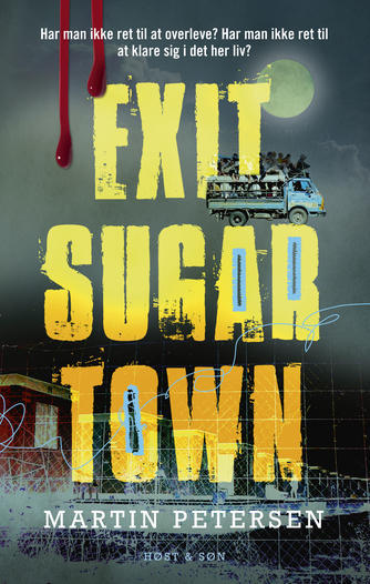 Martin Petersen (f. 1950): Exit Sugartown : roman