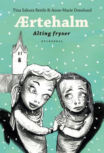 Tina Sakura Bestle: Ærtehalm - alting fryser