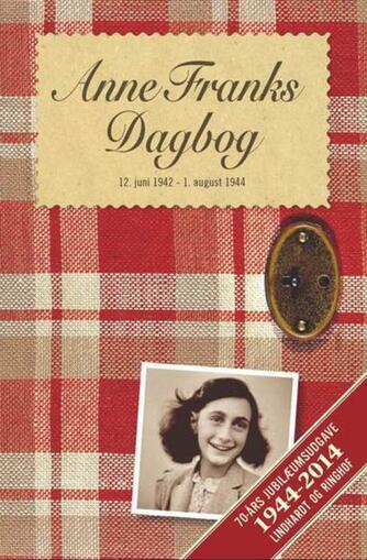 Anne Frank: Anne Franks dagbog : den uforkortede originaludgave