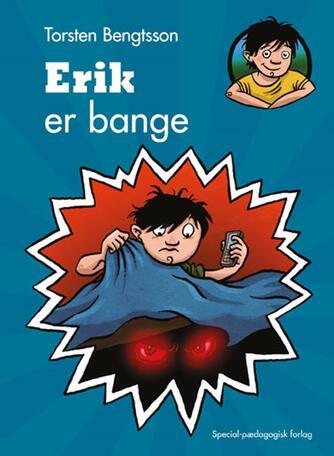 Torsten Bengtsson: Erik er bange
