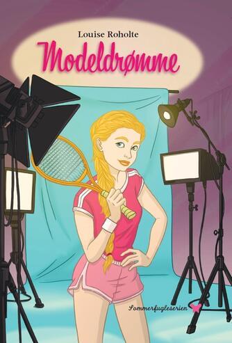 Louise Roholte: Modeldrømme