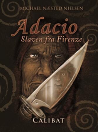 Michael Næsted Nielsen: Adacio - slaven fra Firenze